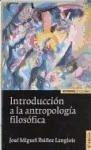 Introducción a la antropología filosófica - Ibáñez Langlois, José Miguel