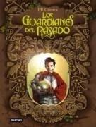Los guardianes del pasado - Ruiz Gómez, Francisco