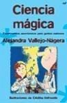 Ciencia mágica - Vallejo-Nágera, Alejandra