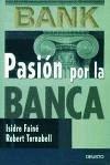Pasión por la banca - Fainé Casas, Isidro Tornabell Carrió, Robert