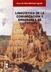 Lingüística de la comunicación y enseñanza de lenguas - Martínez Agudo, Juan de Dios