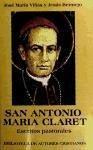 San Antonio María Claret : escritos pastorales - Antonio María Claret, Santo