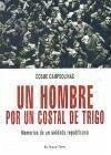 Un hombre por un costal de trigo : memorias de un soldado republicano - Campsolinas, Cosme