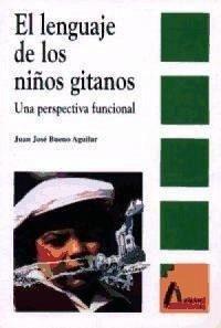 El lenguaje de los niños gitanos : una perspectiva funcional - Bueno Aguilar, Juan José
