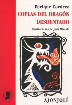 Coplas del dragón desdentado y otros poemas rimados - Cordero Seva, Enrique