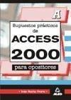 Access 2000 para opostiores. Supuestos prácticos - Rocha Freire, Iván . . . [et al. ] Tojeiro Alcalá, Carlos . . . [et al. ]