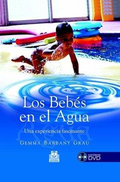 Los bebés en el agua : una experiencia fascinante - Barbany Grau, Gemma
