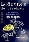 Ladrones de cerebros : lo que todo joven debería saber sobre las drogas - Grice, Trevor Scott, Tom