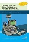 Operativa de caja-terminal punto de venta : la realización de la gestión de la caja - Bastos Boubeta, Ana Isabel González Domínguez, Rocío Míguez Pérez, Mónica
