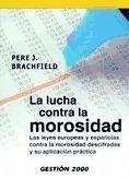 La lucha contra la morosidad : las leyes europeas y españolas contra la morosidad descifradas y su aplicación práctica - Brachfield Montaña, Pere J.