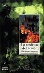 La retórica del terror : sobre lenguaje, terrorismo y medios de comunicación - Veres Cortés, Luis