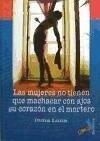 Las mujeres no tienen que machacar con ajos su corazón en el mortero - Luna Gallego, Inmaculada