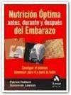 Nutrición óptima antes, durante y después del embarazo : consigue el máximo bienestar para ti y para tu bebé - Holford, Patrick Lawson, Susannah
