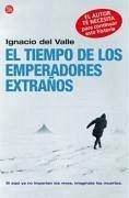 El tiempo de los emperadores extraños - Valle, Francisco Ignacio Del