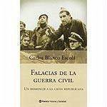 Falacias de la guerra civil - Blanco Escolá, Carlos