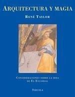 Arquitectura y magia : consideraciones sobre la idea de El Escorial - Taylor, René