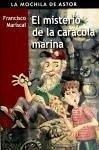 El misterio de la caracola marina - Mariscal Sistiaga, Francisco