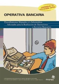 Operativa bancaria : procedimientos manuales o informáticos adecuados para la realización de operaciones y servicios bancarios - Argibay González, María del Mar . . . [et al. ]