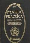 Magia práctica : tratado elemental : teoría, iniciación, realización y aplicación práctica de los más altos fenómenos de la magia - Encausse, Gérard