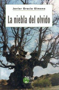 La niebla del olvido - Gracia Gimeno, Javier