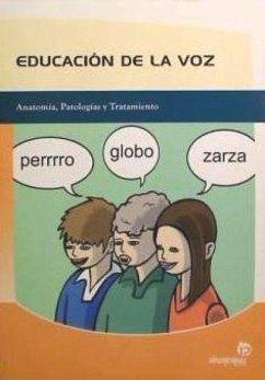 Educación de la voz : anatomía, patologías y tratamiento - Veiga Liz, María Purificación