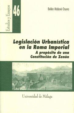 Legislación urbanística en la Roma imperial : a propósito de una constitución de Zenón - Malavé Osuna, Belén