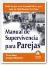 Manual de supervivencia para parejas : todo lo que usted puede hacer para que su matrimonio funcione - Olsen, David Stephens, Douglas