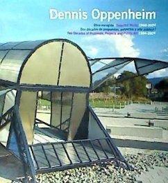 Dennis Oppenheim : obra escogida, 1968-2004 = selected works, 1968-2004