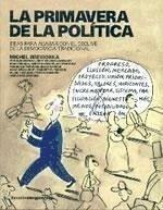 La primavera de la política : ideas para acabar con el declive de la democracia tradicional - Wieviorka, Michel