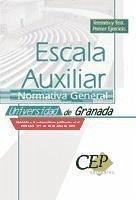 Oposiciones Escala Auxiliar, primer ejercicio, Universidad de Granada. Normativa general. Temario y Test