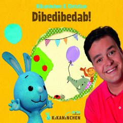 Dibedibedab!, 1 Audio-CD - Kikaninchen & Christian