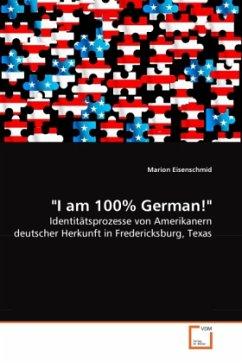 I am 100% German! - Eisenschmid, Marion