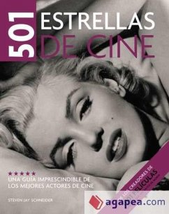 501 estrellas de cine : una guía imprescindible de los mejores actores de cine - Schneider, Steven Jay