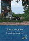 El rastro difuso - Martínez López, Fernando