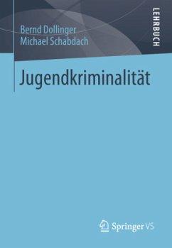 Jugendkriminalität - Dollinger, Bernd;Schabdach, Michael
