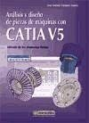 Análisis y diseño de piezas de máquinas con CATIA V5 : elementos finitos - Vásquez Angulo, José