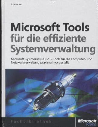 Microsoft-Tools für die effiziente Systemverwaltung - Joos, Thomas
