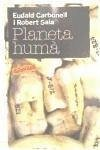 Planeta humà - Carbonell i Roura, Eudald Sala Ramos, Robert
