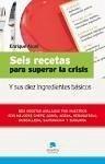 Seis recetas para superar la crisis : y sus diez ingredientes básicos - Alcat Guerrero, Enrique