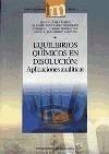 Equilibrios químicos en disolución : aplicaciones analíticas - Ávila Rosón, Juan Carlos . . . [et al. ]