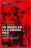 Testigo de raza : un negro en la Alemania nazi