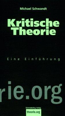 Kritische Theorie - Schwandt, Michael