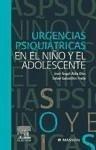 Urgencias psiquiátricas en el niño y el adolescente