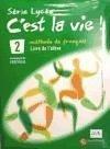 C'est la vie! 2, serie lycee, methode de français, Bachillerato - Augé, Hélène . . . [et al. ]