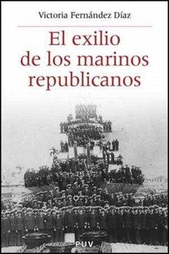El exilio de los marinos republicanos - Fernández Díaz, Victoria