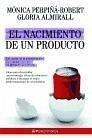 El nacimiento de un producto - Almirall Arnal, Gloria Perpiñá-Robert Navarro, Mónica