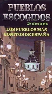 Pueblos escogidos, 2008 : los pueblos más bonitos de España