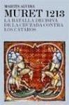 Muret 1213 : la batalla decisiva de la Cruzada contra los cátaros - Alvira Cabrer, Martín