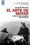 El arte de matar : cómo se hizo la Guerra Civil española - Martínez Reverte, Jorge