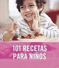 101 recetas para niños - Nilsen, Angela Wright, Jeni